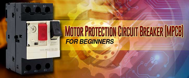 Motor Protection Circuit Breaker or MPCB | Electrical4U