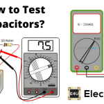 How To Test A Capacitor (Using a Multimeter, Voltmeter or AC Supply)