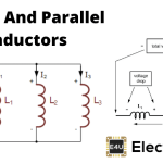 Equivalent Inductance of Series and Parallel Inductors (With Mutual Inductance)