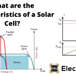 Characteristics of a Solar Cell and Parameters of a Solar Cell