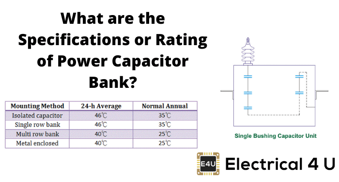 What Are The Specifications Or Rating Of Power Capacitor Bank