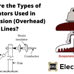 Types of Insulators Used in Transmission (Overhead) Lines
