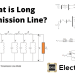 Long Transmission Line: What is it? (Plus ABCD Parameters)