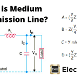 Medium Transmission Line: What is it? (Plus ABCD Parameters)