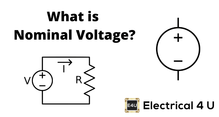 Nominal Voltage: What is it? (vs. Operating & Rated Voltage)