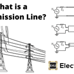 Transmission Lines: Parameters, Types And Theory