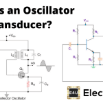 Oscillator Transducer: What is it? (Advantages & Disadvantages)