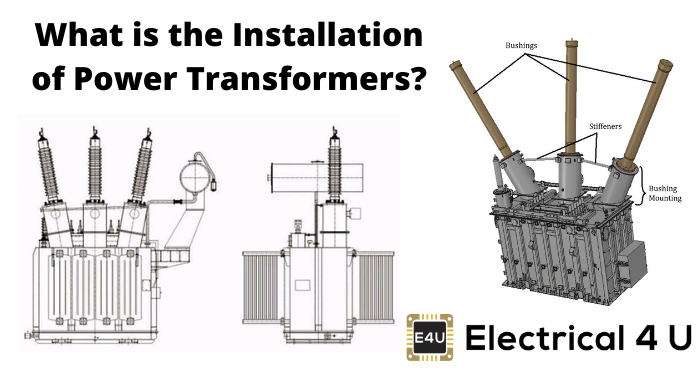 What Is The Installation Of Power Transformers