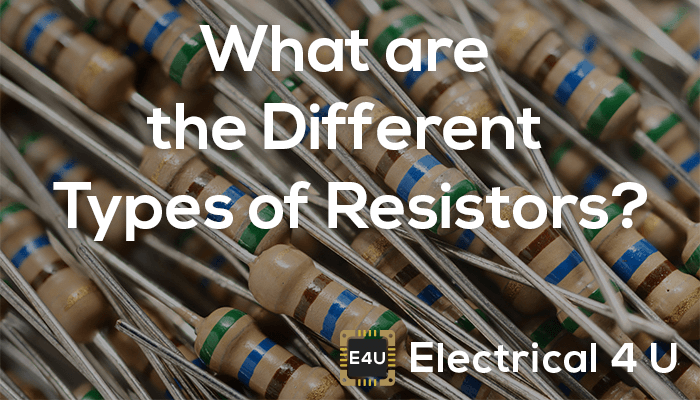 Different Types of Electrical Resistors