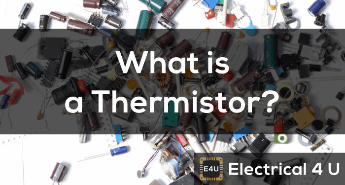 What is a Thermistor